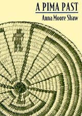 A Pima Past | Anna Moore Shaw |