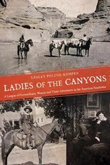 Ladies of the Canyons | Lesley Poling-Kempes |