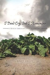 I Don't Cry, but I Remember | Joyce Lackie |