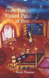 From This Wicked Patch of Dust | Sergio Troncoso |