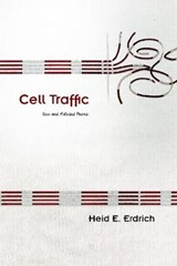 Cell Traffic | Heid E. Erdrich |