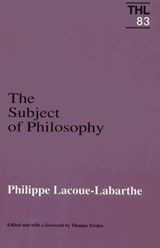 Subject of Philosophy | Philippe Lacoue-Labarthe |