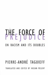 The Force of Prejudice | Pierre-Andre Taguieff |
