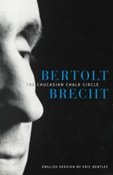 The Caucasian Chalk Circle | Bertolt Brecht |