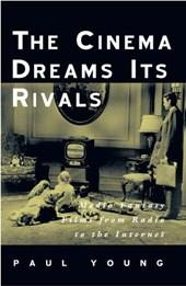 The Cinema Dreams Its Rivals