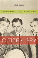 Citizen Spy | Michael Kackman |