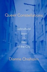 Queer Constellations | Dianne Chisholm |