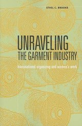 Unraveling the Garment Industry | Ethel C. Brooks |