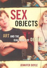 Sex Objects | Jennifer Doyle |