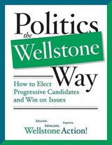 Politics the Wellstone Way | Wellstone Action Wells Wellstone Action |