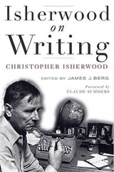 Isherwood on Writing | Christopher Isherwood |