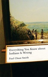 Everything You Know About Indians Is Wrong | Paul Chaat Smith |