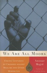 We Are All Moors | Anouar Majid |