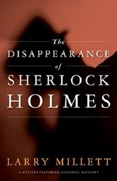 The Disappearance of Sherlock Holmes | Larry Millett |