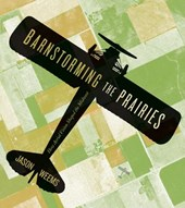 Barnstorming the Prairies
