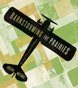 Barnstorming the Prairies | Jason Weems |