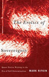 The Erotics of Sovereignty | Mark Rifkin |