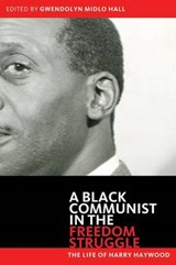 A Black Communist in the Freedom Struggle | Harry Haywood |