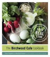 The Birchwood Cafe Cookbook | Singleton, Tracy ; Paulsen, Marshall |