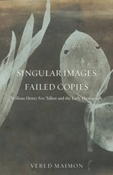 Singular Images, Failed Copies | Vered Maimon |