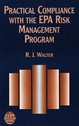 Practical Compliance with the EPA Risk Management Program | R. J. Walter |