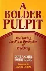 A Bolder Pulpit | David P. Gushee |