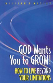God Wants You to Grow! | William D. Watley |