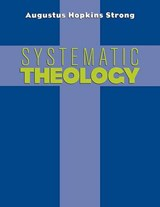 Systematic Theology | Augustus H. Strong |