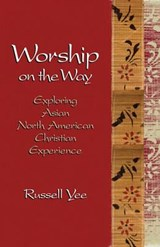 Worship on the Way | Russell Yee |