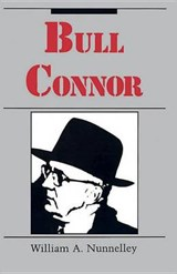 Bull Connor | William A. Nunnelley |