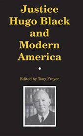 Justice Hugo Black and Modern America