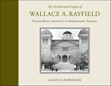 The Architectural Legacy of Wallace A. Rayfield | Allen R. Durough |