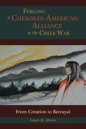 Forging a Cherokee-American Alliance in the Creek War