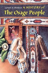 A History of the Osage People | Louis F. Burns |