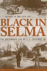 Black in Selma | J.L. Chestnut; Julia Cass |