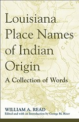 Louisiana Place Names of Indian Origin | William A. Read |