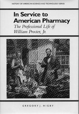 In Service to American Pharmacy | Gregory J. Higby |