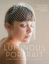 The Luminous Portrait | Messina, Elizabeth; Tobin, Jacqueline |