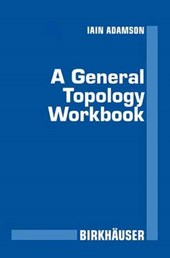 A General Topology Workbook | Iain T. Adamson |