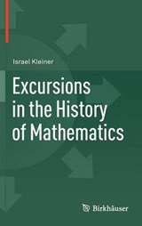 Excursions in the History of Mathematics | Israel Kleiner |