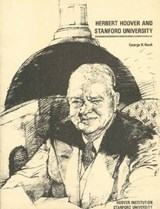 Herbert Hoover and Stanford University | George H. Nash |