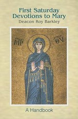 First Saturday Devotions to Mary | Roy Barkley |