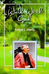 Walk With God | Fulton J Sheen |