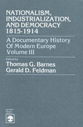 Nationalism, Industrialization, and Democracy 1815-1914