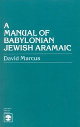 A Manual of Babylonian Jewish Aramaic | David Marcus |