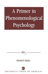A Primer in Phenomenological Psychology | Ernest Keen |