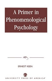 A Primer in Phenomenological Psychology