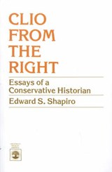 Clio from the Right | Edward S. Shapiro |