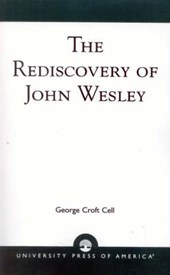 The Rediscovery of John Wesley