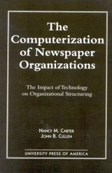 The Computerization of Newspaper Organizations | Nancy M. Carter |